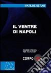 Il ventre di Napoli. Ediz. per ipovedenti libro di Serao Matilde