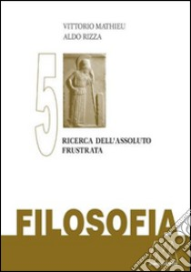Filosofia (5) libro di Mathieu Vittorio - Rizza Aldo