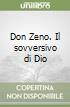 Don Zeno. Il sovversivo di Dio