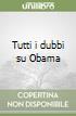 Tutti i dubbi su Obama