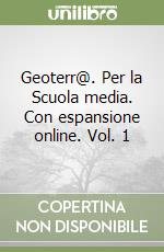 Geoterr@. Per la Scuola media. Con espansione online libro di Sergio Elisabetta