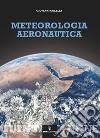 Meteorologia aeronautica. Con DVD libro