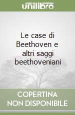 Le case di Beethoven libro di Buscaroli Piero