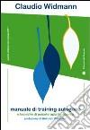 Manuale di training autogeno e tecniche di psicoterapia bionomica libro