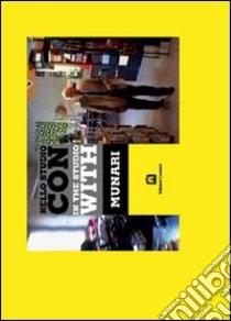 Nello studio con Munari. Con DVD libro di Munari Bruno - Munari Alberto - Piccardo Andrea