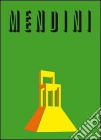 Mendini. Ediz. italiana e inglese libro di Finessi Beppe