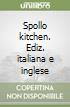 Spollo kitchen. Ediz. italiana e inglese