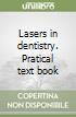 Lasers in dentistry. Pratical text book libro