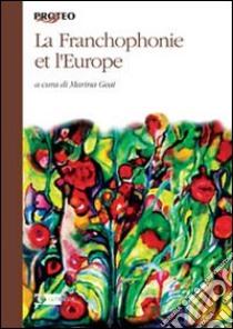 La francophonie et l'Europe libro