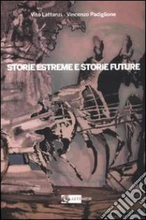 Storie estreme e storie future. Il Museo delle Terre di Confine di Sonnino libro di Lattanzi Vito - Padiglione Vincenzo
