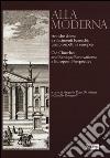 Alla moderna. Antiche chiese e rifacimenti barocchi: una prospettiva europea. Ediz. italiana e inglese libro