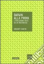 Darwin alla prova. L'evoluzione vista da un matematico libro