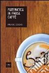 Matematica in pausa caffè libro