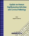 Update on human papillomavirus infection and cervical pathology (Paris, 23-26 April 2006)