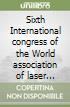 Sixth International congress of the World association of laser therapy (Limassol, 26-29 October 2006). Con CD-ROM