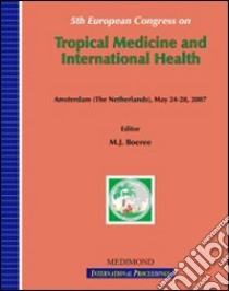 Fifteenth European congress on tropical medicine and international health (Amsterdam, May 24-28 2007) libro