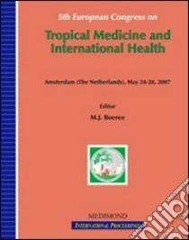 Fifteenth European congress on tropical medicine and international health (Amsterdam, May 24-28 2007) libro