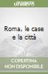 Roma, le case e la città libro