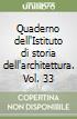 Quaderno dell'Istituto di storia dell'architettura. Vol. 33 libro