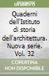 Quaderni dell'Istituto di storia dell'architettura. Nuova serie. Vol. 32 libro