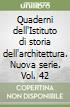 Quaderni dell'Istituto di storia dell'architettura. Nuova serie. Vol. 42 libro