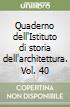 Quaderno dell'Istituto di storia dell'architettura. Vol. 40 libro