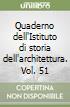 Quaderno dell'Istituto di storia dell'architettura. Vol. 51 libro
