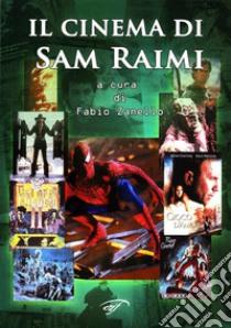 Il cinema di Sam Raimi libro di Zanello Fabio