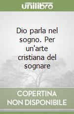 Dio parla nel sogno. Per un'arte cristiana del sognare libro di Gentili Antonio - Vacca Anna M.
