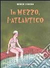 In mezzo, l'Atlantico libro