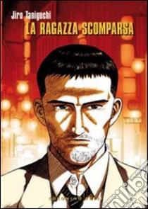 La ragazza scomparsa libro di Taniguchi Jiro