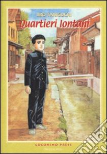 Quartieri lontani libro di Taniguchi Jiro