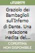 Graziolo dei Bambaglioli sull'Inferno di Dante. Una redazione inedita del commento volgarizzato libro
