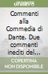 Commenti alla Commedia di Dante. Due commenti inediti del Trecento all'Inferno e una redazione autografa del «Cammino di Dante» di Ser Piero Bonaccorsi libro