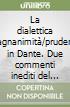 La dialettica magnanimità/prudenza in Dante. Due commenti inediti del Trecento all'«Inferno»... libro