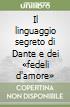 Il linguaggio segreto di Dante e dei «fedeli d'amore» libro