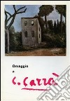 Omaggio a Carlo Carrà. Ediz. illustrata libro