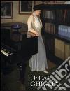 Oscar Ghiglia. Maestro del Novecento italiano. Ediz. illustrata libro