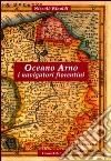 Oceano Arno. I navigatori fiorentini libro