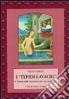 I «Tepidi lavacri». Il termalismo nella Toscana del medioevo libro