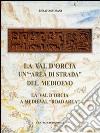 La val d'Orcia, un'«area di strada» del Medioevo-La val d'Orcia. A medieval road area. Ediz. bilingue libro