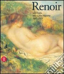Renoir. Dall'Italia alla Costa Azzurra 1881-1919 libro