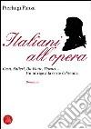 Italiani all'opera. Casti, Salieri, Da Ponte, Mozart... Un intrigo alla corte di Vienna libro