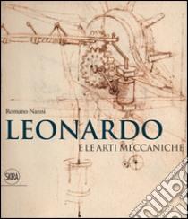Leonardo e le arti meccaniche libro di Nanni Romano