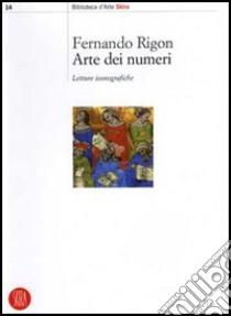 Arte dei numeri. Letture iconografiche libro di Rigon Fernando