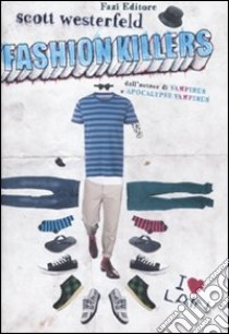 Fashion killers libro di Westerfeld Scott