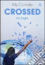 Crossed. La fuga libro