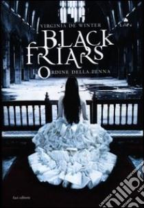 L'ordine della penna. Black Friars libro di De Winter Virginia