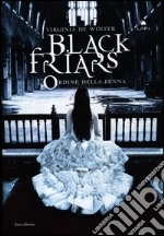 L'ordine della penna. Black Friars libro di De Winter Virginia