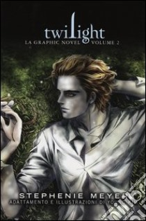 Twilight. La graphic novel (2) libro di Meyer Stephenie - Young Kim